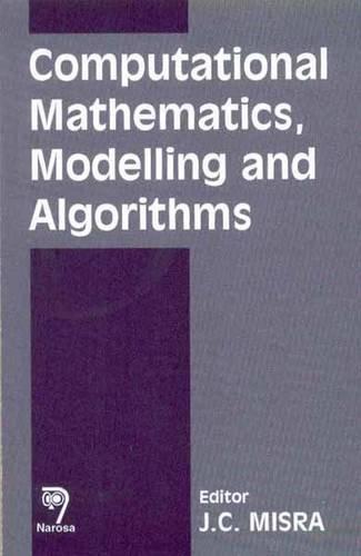 9788173194900: Computational Mathematics, Modelling and Algorithms