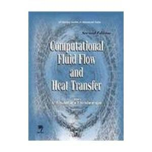 Computational Fluid Flow and Heat Transfer: Indian Institute of Technology Kanpur Series of ...