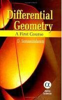 Differential Geometry: A First Course: D. Somasundaram