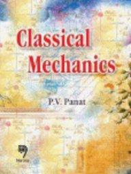 Classical Mechanics, Reprint 2013: P.V. Panat