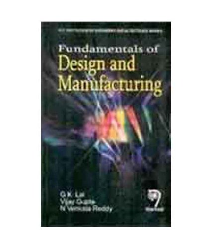 Fundamentals of Design and Manufacturing, Reprint 2014: G.K. Lal