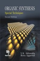 Organic Synthesis: Special Techniques, Second Edition: Renu Aggarwal,V.K. Ahluwalia
