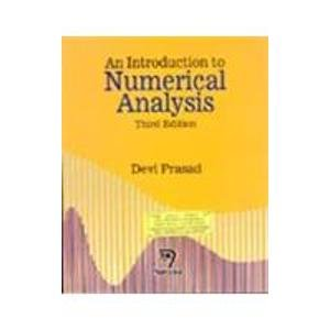 An Introduction to Numerical Analysis, Third Edition: Devi Prasad
