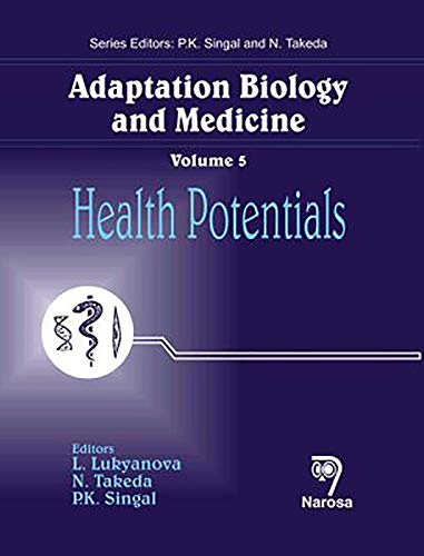 Adaptation Biology and Medicine, Volume 5: L. Lukyanova, N. Takeda, P.K. Singal (Eds)