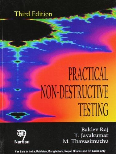 Practical Non-Destructive Testing, 3/E: B. Raj
