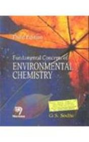 Fundamental Concepts of Environmental Chemistry, Third Edition,: G.S. Sodhi