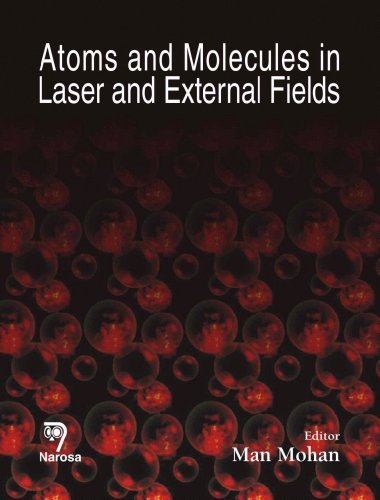 Atoms and Molecules in Laser and External Fields: Man Mohan (Ed.)