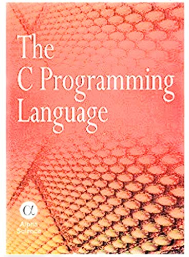 C Programming Language, The: Arunesh Goyal