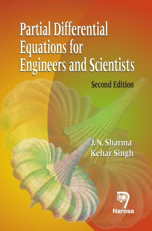 Partial Differential Equations for Engineers and Scientists, Second Edition: J.N. Sharma,K. Singh