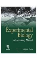Experimental Biology: A Laboratory Manual: Abhijit Dutta