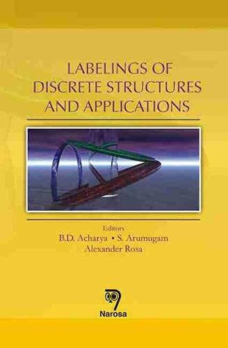 Labelings of Discrete Structures and its Applications: B.D. Acharya, S. Arumugam & Alexander Rosa (...