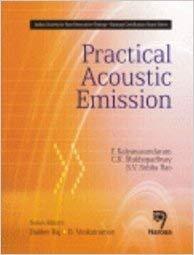 Practical Acoustic Emission: P. Kalyanasundaram, C.K.