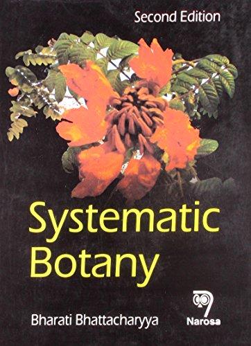 Systematic Botany, Second Edition: Bharati Bhattacharyya