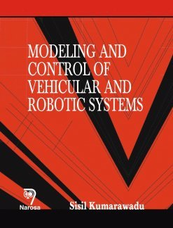 Modeling and Control of Vehicular and Robotic Systems: Sisil Kumarawadu