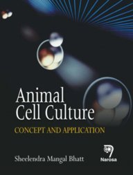 Animal Cell Culture: Concept and Application, Reprint: S.M. Bhatt