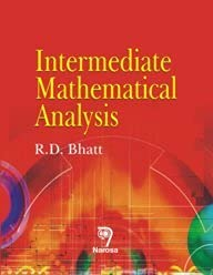 Intermediate Mathematical Analysis, 2009: R.D. Bhatt
