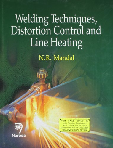 9788173199714: Welding Techniques, Distortion Control and Line Heating
