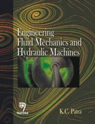 Engineering Fluid Mechanics and Hydraulic Machines, 2011: K.C. Patra