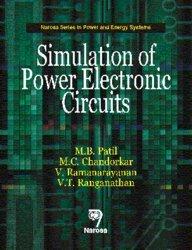 Simulation of Power Electronic Circuits, Reprint 2013: M.B. Patil