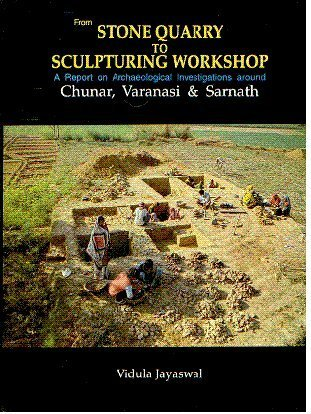 From Stone Quarry to sculpturing Workshop: (A Report on Archaeological Investigations Around)