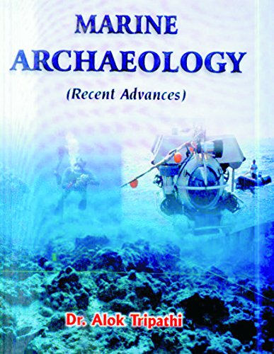 Marine Archaeology (Recent Advances): Dr Alok Tripathi