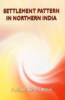 Settlement Pattern in Northern India: Singh Pushp Lata