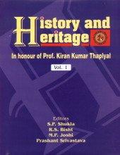 History and Heritage: In Honour of Prof. Kiran Kumar Thaplyal: Set of 3 Vols.: S.P.Shukla, ...