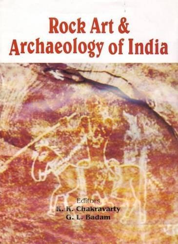 Rock Art and Archaeology of India (Eassays in memory of Prof. Sankar Tiwari): K.K. CHAKRAVARTY, G.L...