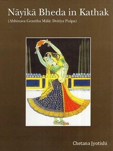 Nayika Bheda in Kathak: Abhinava Grantha Mala: Chetana Jyotishi