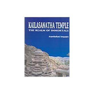 Kailashnatha Temples: The Realm of Immortals: Arputharani Sengupta