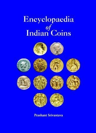 9788173201189: Encyclopaedia of Indian Coins: Ancient Coins of Northern India Cira 650 AD