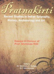 Pratnakirti : Recent Studies In Indian Epigraphy: Edited by Shrinivas