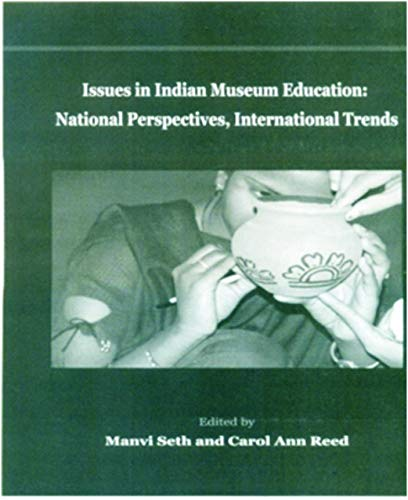 Issues in Indian Museum Education: National Perspectives,: Manvi Seth &