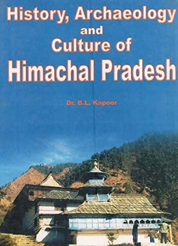 History, Archaeology and Culture of Himachal Pradesh: Dr B.L. Kapoor