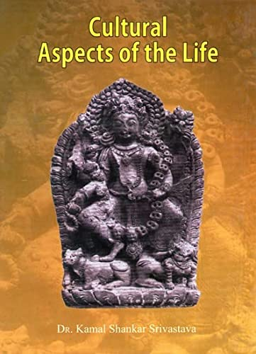 Cultural Aspects of the Life: Srivastava Kamal Shankar