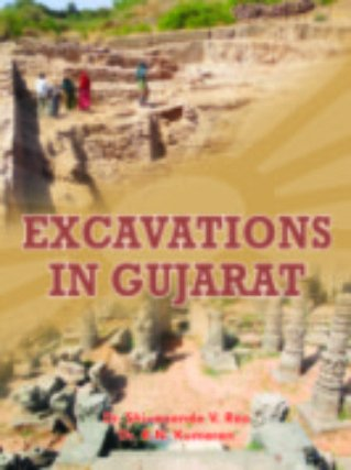 Excavations in Gujarat: Dr Shivananda V. Rao and Dr R.N. Kumaran