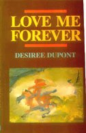 LOVE ME FOREVER: Desiree Dupont