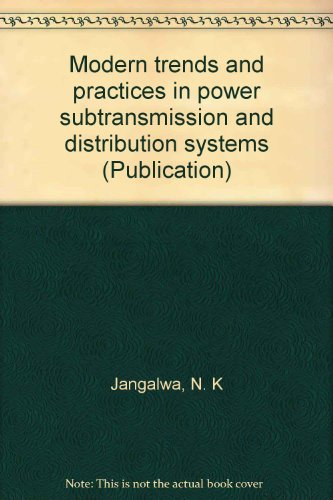 9788173362637: Modern trends and practices in power subtransmission and distribution systems (Publication)