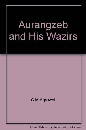 9788173411472: Aurangzeb and his Wazirs