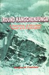 9788173412219: Round Kangchenjunga: A Narrative of Mountain Travel and Exploration