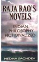 9788173413674: Raja Rao's Novels: Indian Philosophy Fictionalized