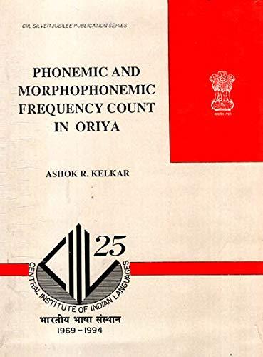 Phonemic and Morphophonemic Frequency Count in Oriya: Ashok R. Kelkar