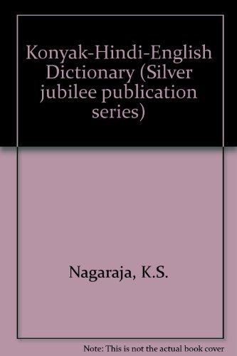 Konyak-Hindi-English Dictionary (Silver jubilee publication series /: Nagaraja, K.S.
