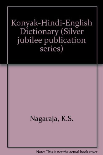 9788173420153: Konyak-Hindi-English Dictionary (Silver jubilee publication series / Central Institute of Indian Languages)
