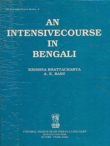 An Intensive Course in Bengali: Bhattacharya, Krishna