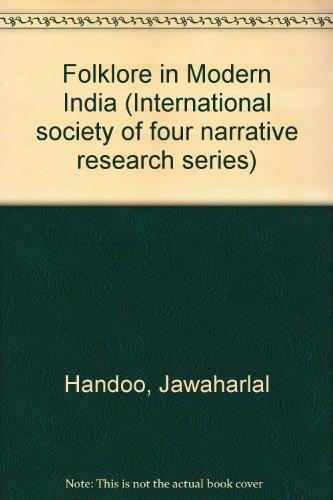 Folklore in modern India.: Handoo, Jawaharlal (Ed.).