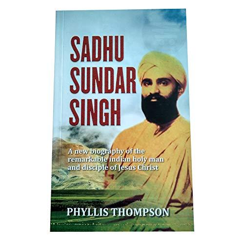 Sadhu Sundar Singh: Phyllis Thompson