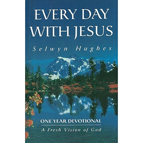 Every Day with Jesus: One Year Devotional, A Fresh Vision of God (8173621322) by Selwyn Hughes