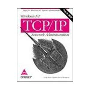Windows NT TCP/IP Network Administration: Help For Windows NT System Administrators (Prep for ...