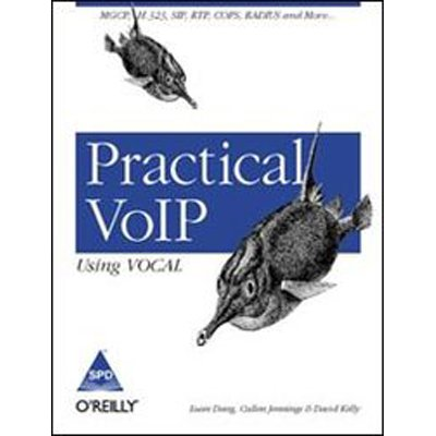 Practical VoIP Using VOCAL: MGCP, H.323, SIP, RTP, COPS, RADIUS and More.: Cullen Jennings,David ...